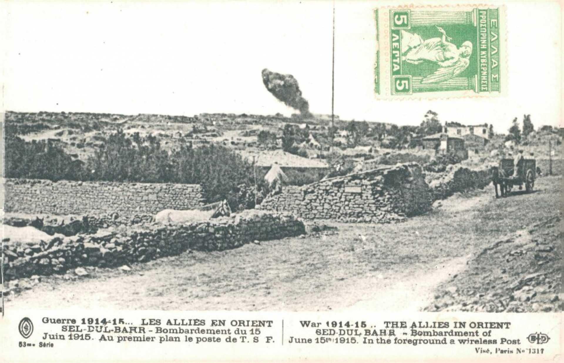 Guerre 1914-15… Les Allies en orient Sed-Dul-Bahr – Bombardement du 15 Juin 1915. Au premier plan le poste de T. S F.