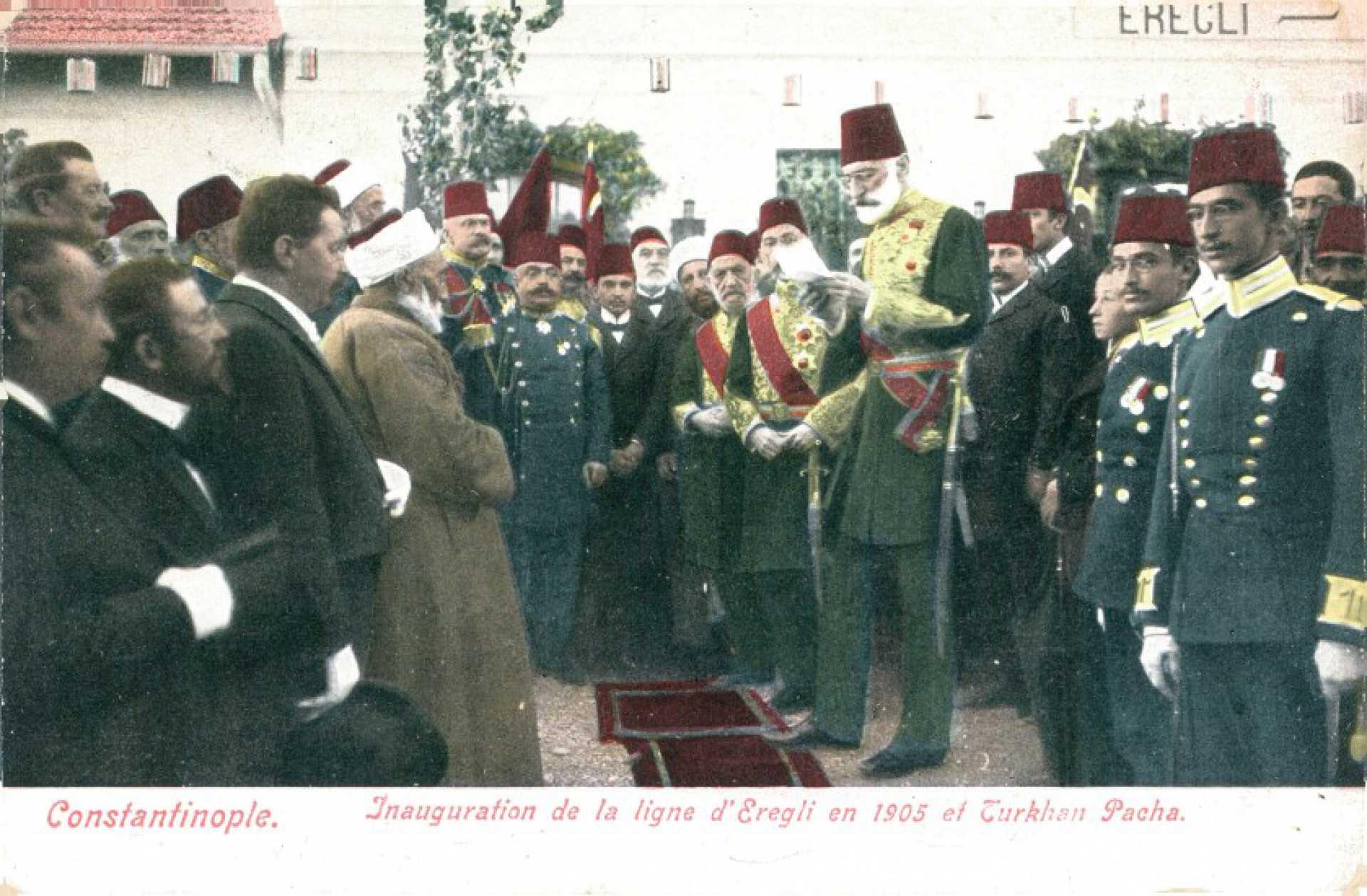 Inaguration de la ligne d'Eregli en 1905 et Turkhan Pacha