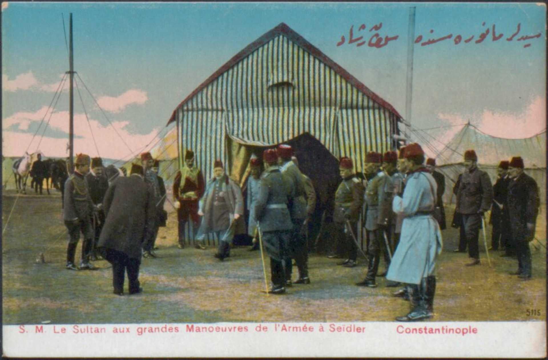 S. M. Le Sultan aux grandes Manoeuvres de l'Armee a Seidelr