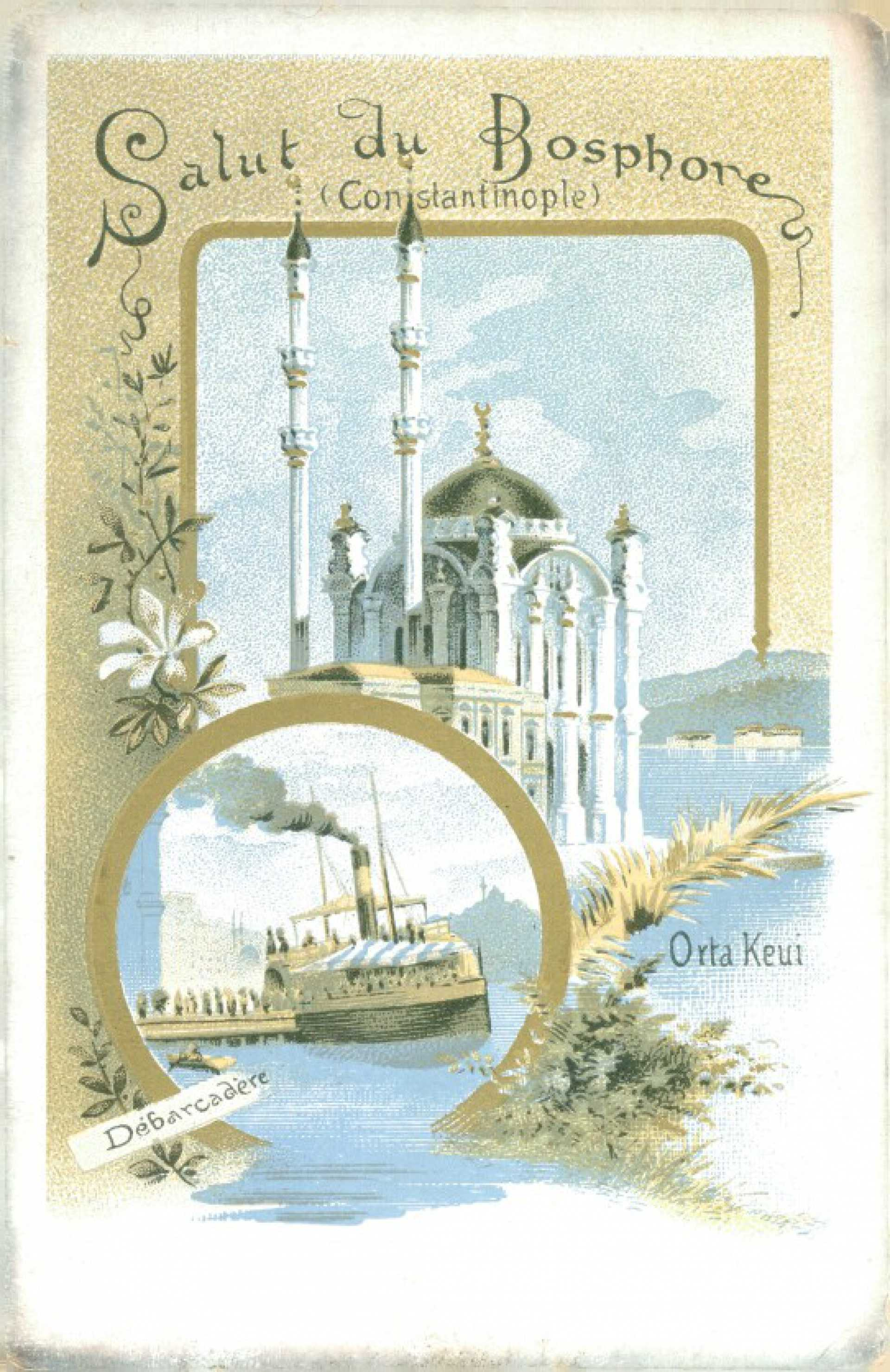 Salut du Bospore(Constantinople) Debarcadere. Orta Keui