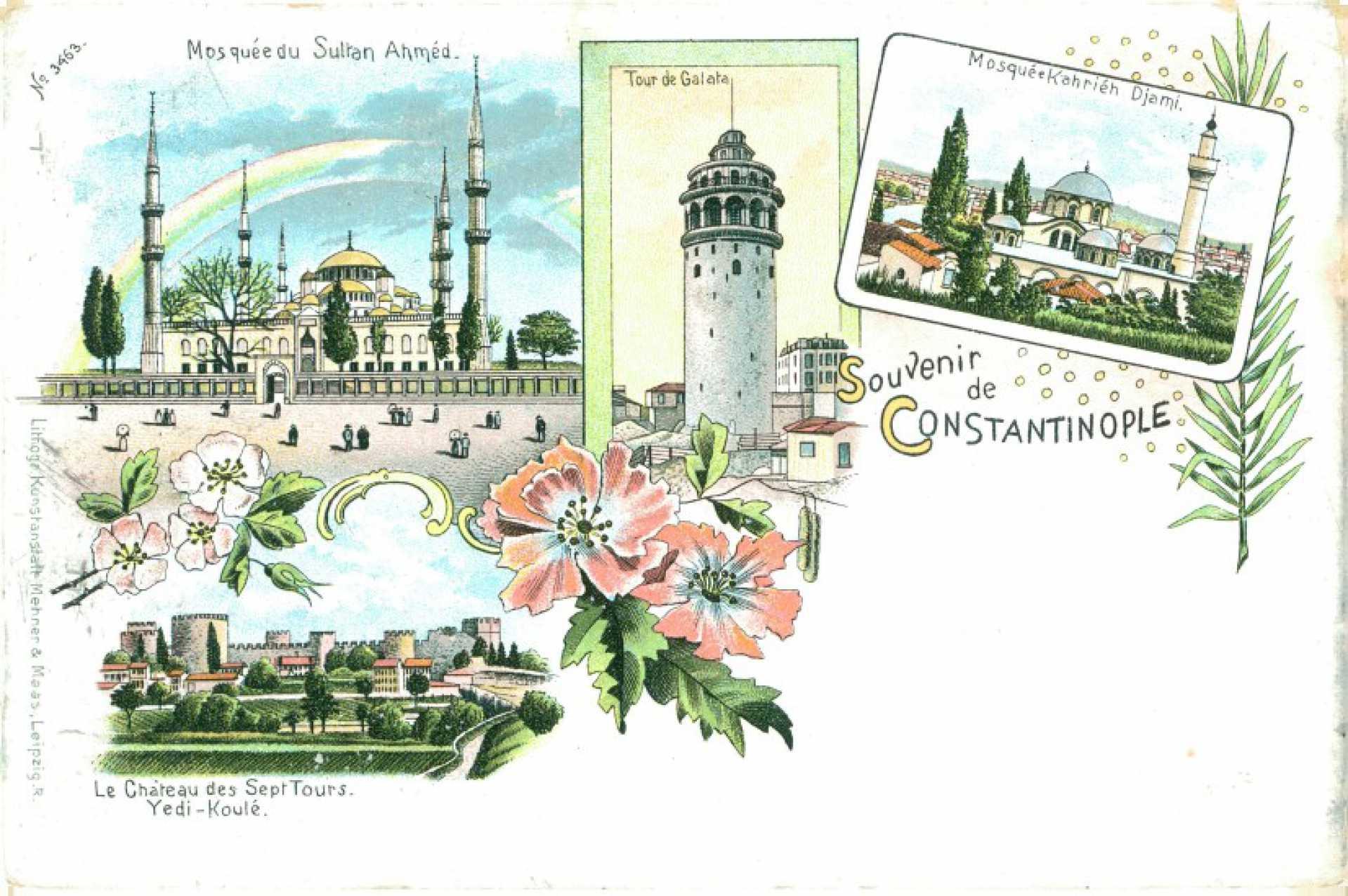Souvenir de Constantinople. Mosquee du Sultan Ahmet  Tour de Galata  Mosquee Kahrier Djami  Le Chateau des Sept Tours Yedi – Koule