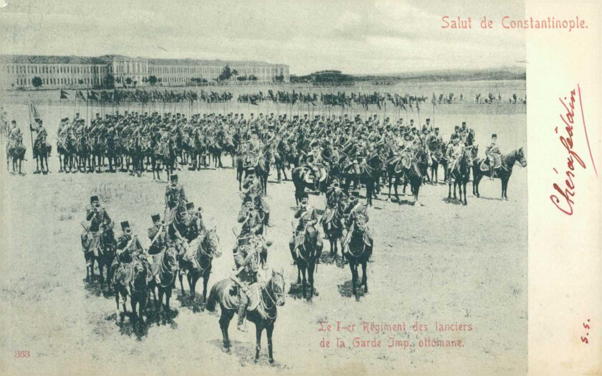 Salut de Constantinople. Le I-er Regiment des lanciesrs de la Garde Imp. ottomane.