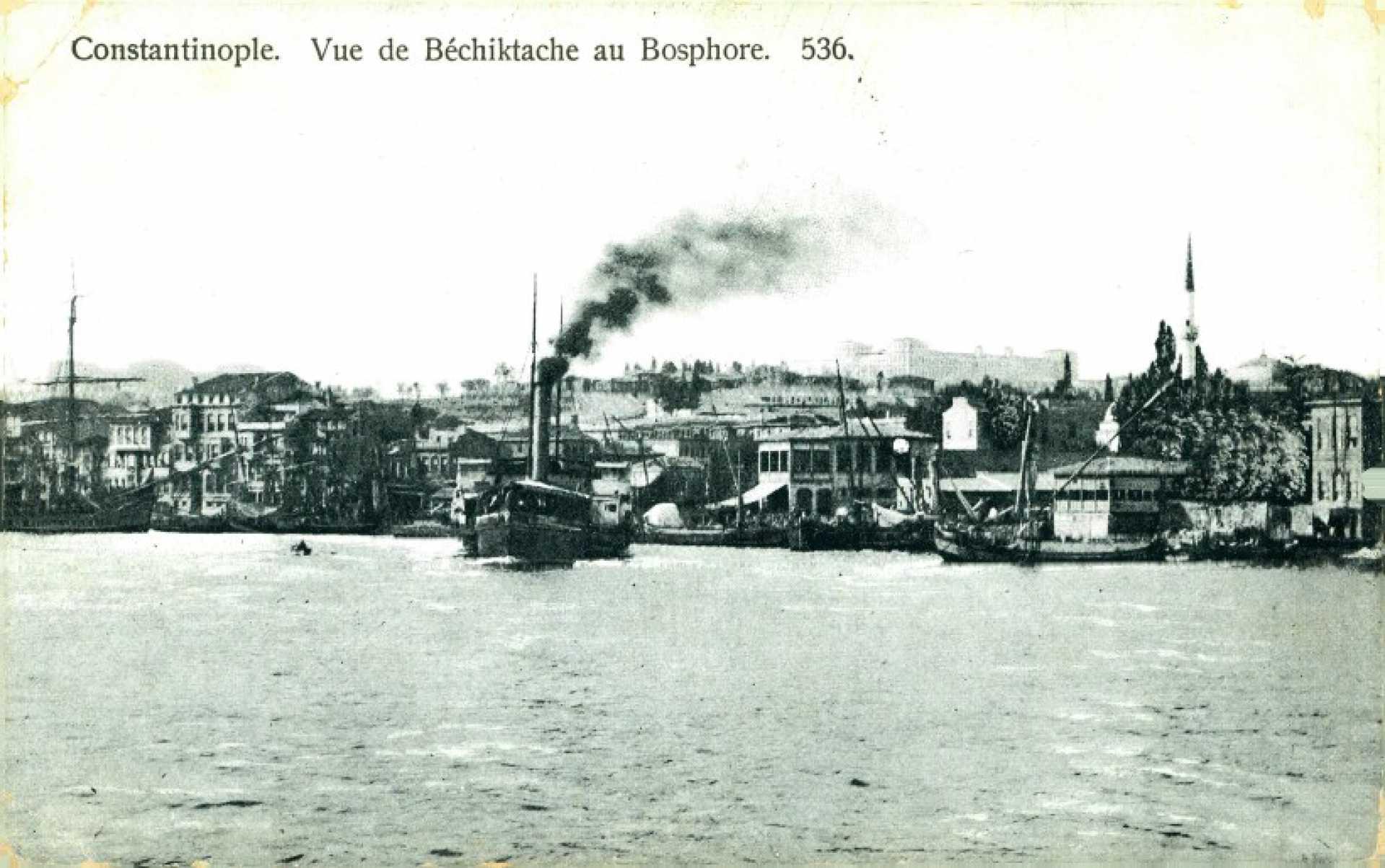 Constantinople. Vue de Bechiktache au Bosphore. 536.