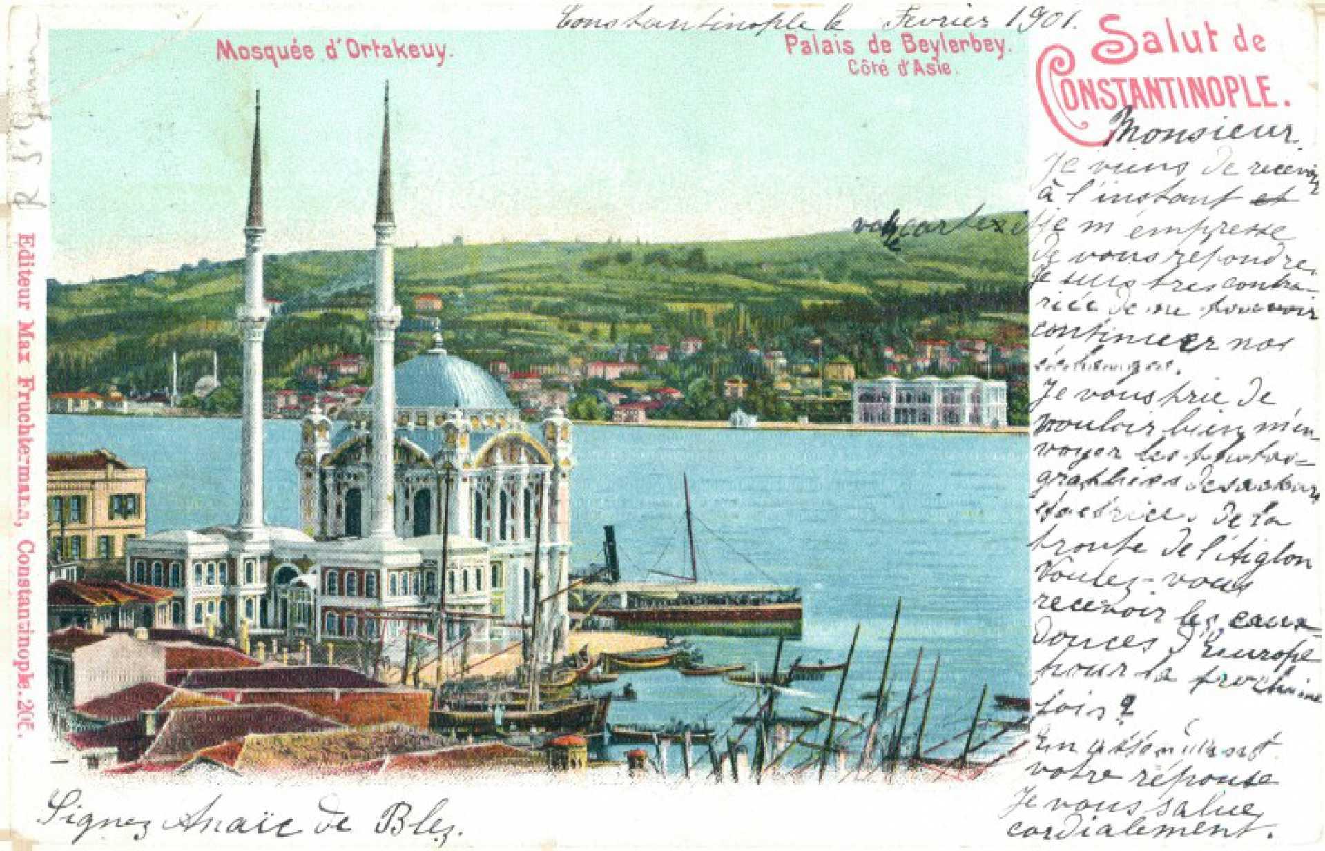 Salut de Constantinople. Mosquee d'Ortakeuy  Palais de Beylerbey Cote d'Asie