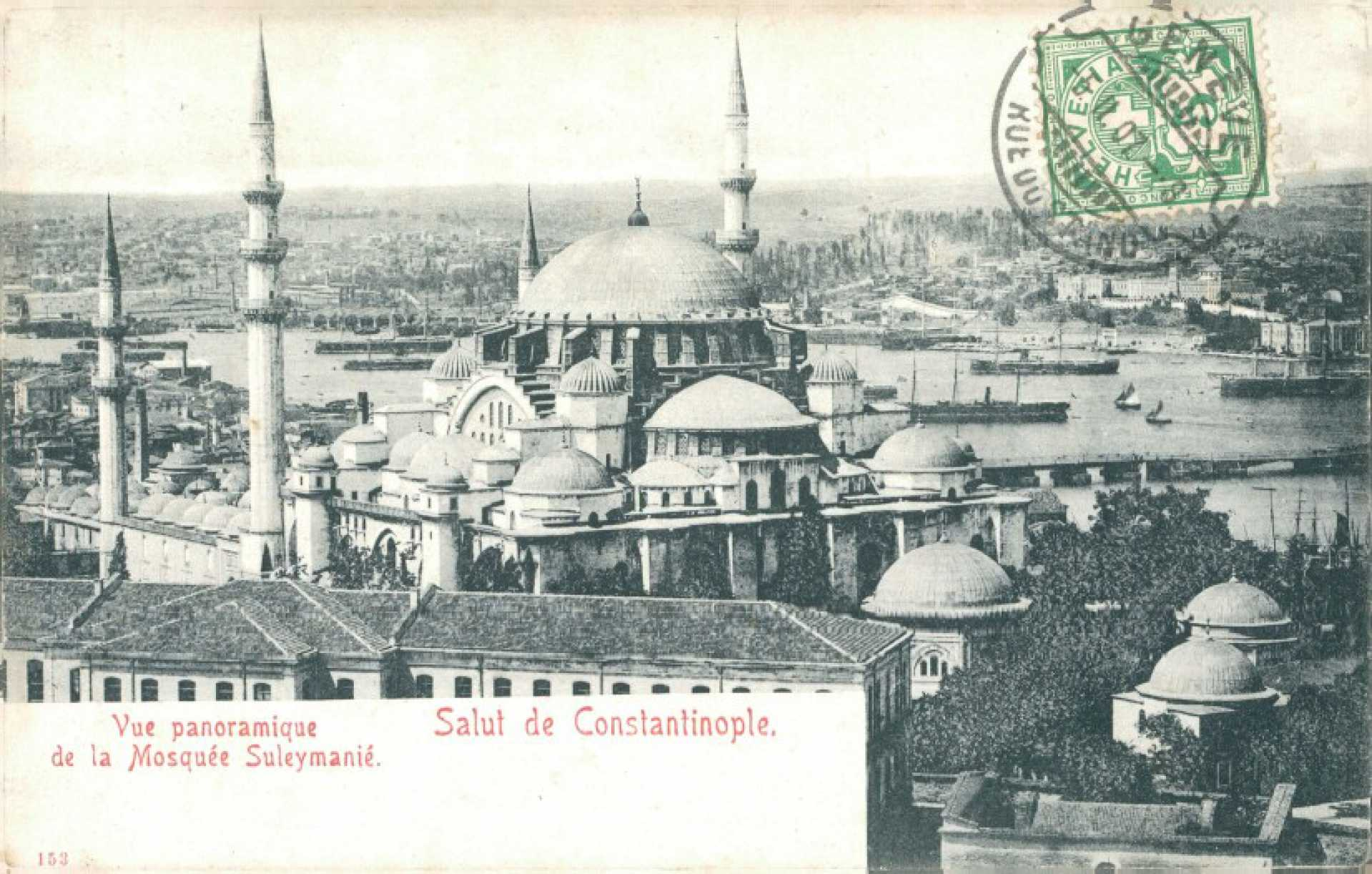 Salut de Constantinople. Vue panoramique de la Mosquee Suleymanie.