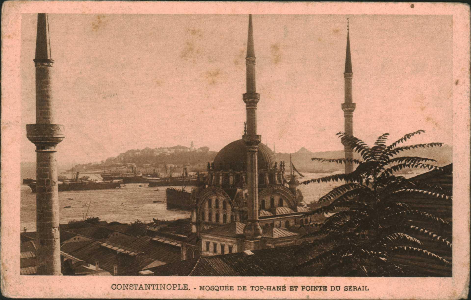 Constantinople. Mosquee de Top-Hane et Poınte Du Seraıl