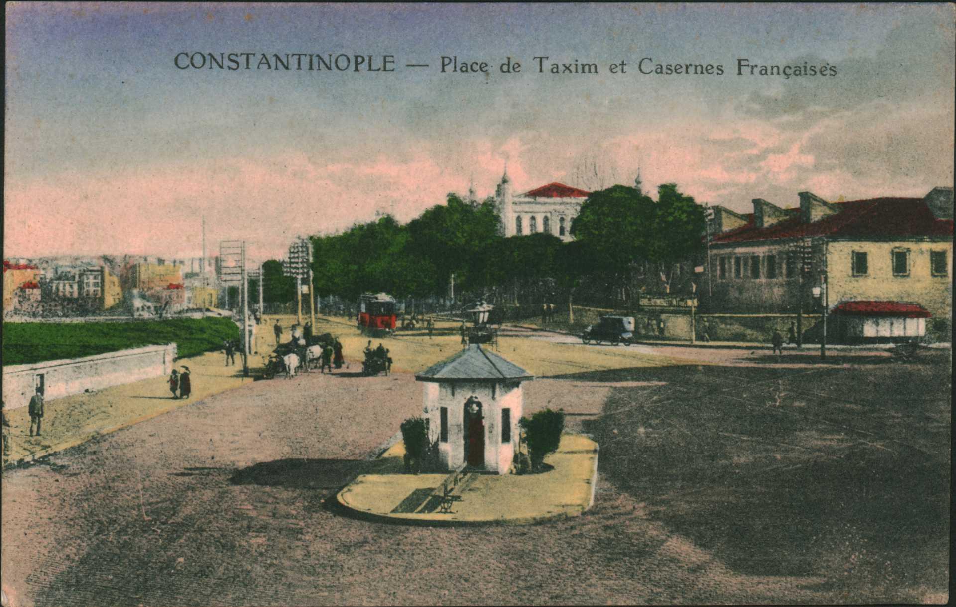 Constantinople – Place de Taxim et Casernes Françaises